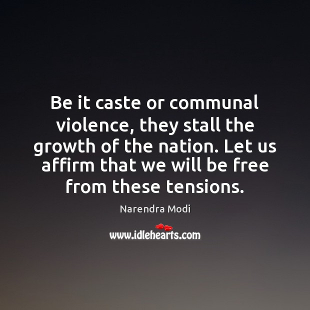 Image, Be it caste or communal violence, they stall the growth of the