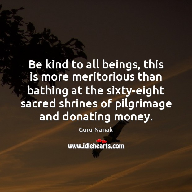 Image, Be kind to all beings, this is more meritorious than bathing at