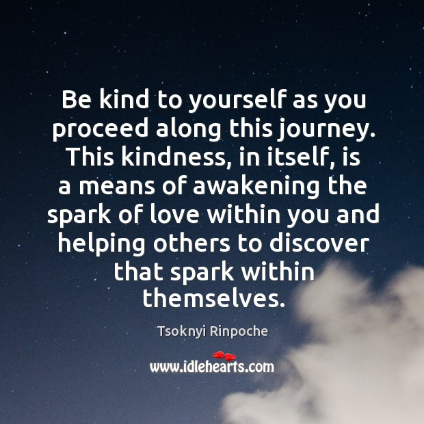 Image, Be kind to yourself as you proceed along this journey. This kindness,