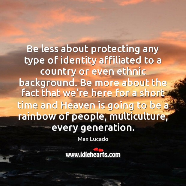 Be less about protecting any type of identity affiliated to a country Image