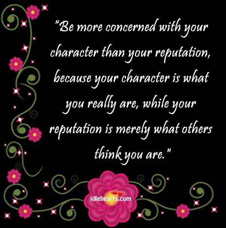 Be More Concerned With Your Character Than…