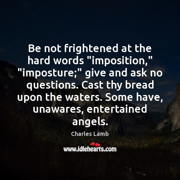 """Be not frightened at the hard words """"imposition,"""" """"imposture;"""" give and ask Image"""
