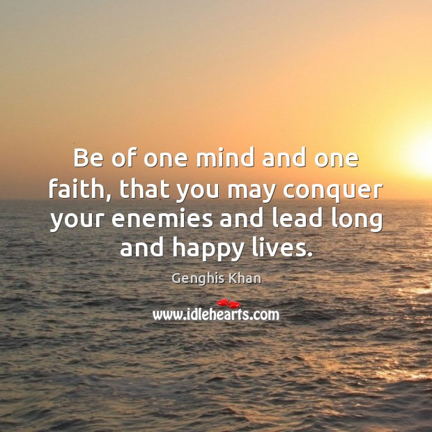 Be of one mind and one faith, that you may conquer your Image
