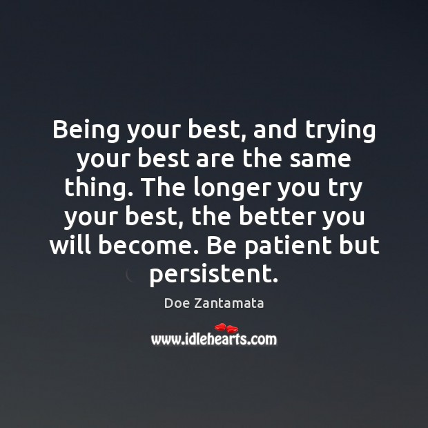 Be patient but persistent. Doe Zantamata Picture Quote
