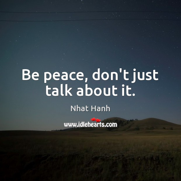 Image, Be peace, don't just talk about it.