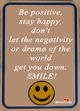 Image, Be positive. Stay happy.