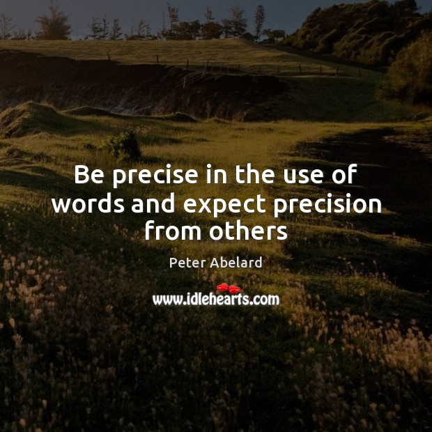 Image, Be precise in the use of words and expect precision from others