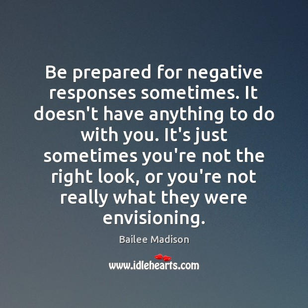 Image, Be prepared for negative responses sometimes. It doesn't have anything to do