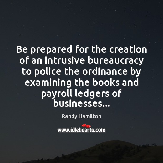Be prepared for the creation of an intrusive bureaucracy to police the Image