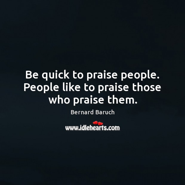 Image, Be quick to praise people. People like to praise those who praise them.