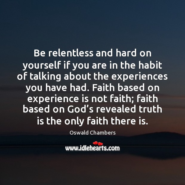 Be relentless and hard on yourself if you are in the habit Image