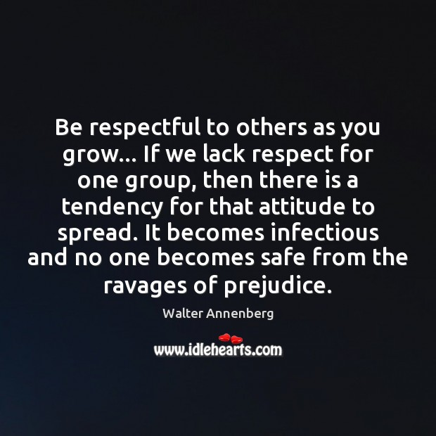 Image, Be respectful to others as you grow… If we lack respect for