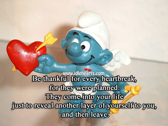 Image, Be thankful for every heartbreak