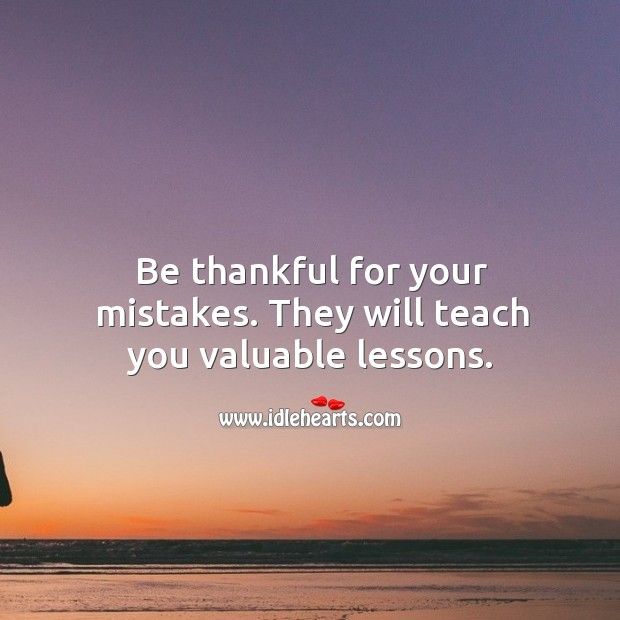 Image, Be thankful for your mistakes