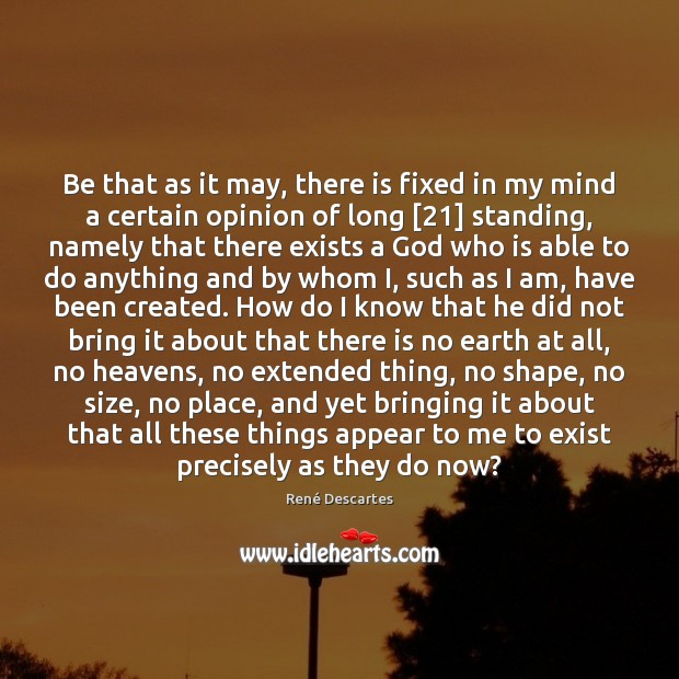 Be that as it may, there is fixed in my mind a René Descartes Picture Quote