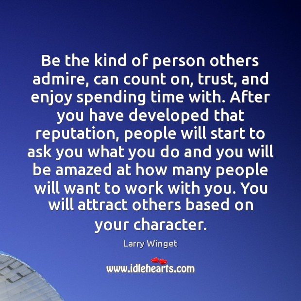 Be the kind of person others admire, can count on, trust, and Image