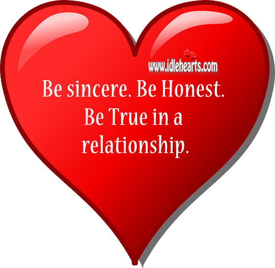 Image, Be sincere. Be honest. Be true in a relationship.