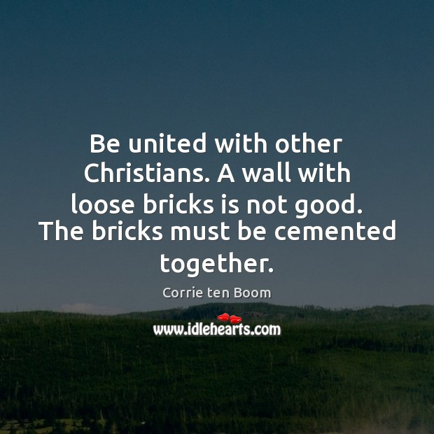 Image, Be united with other Christians. A wall with loose bricks is not