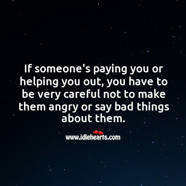 Image, Be very careful not to make them angry or say bad things.