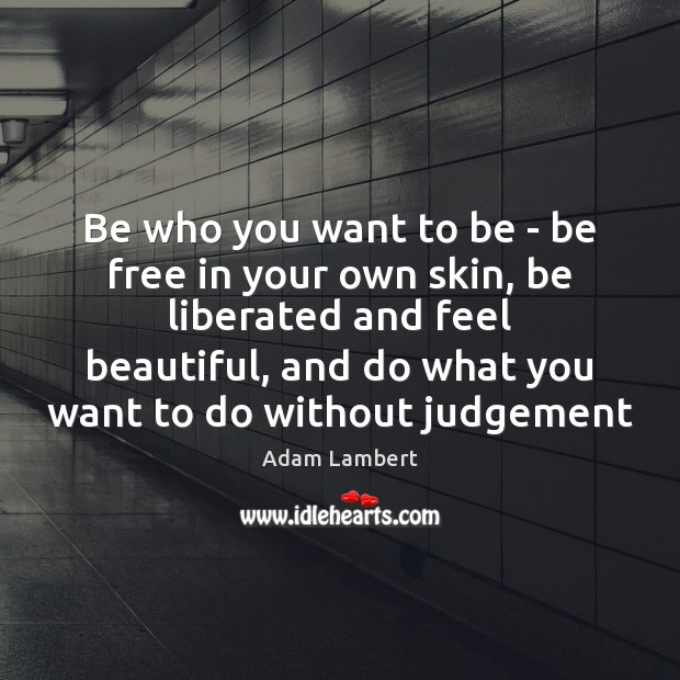Image, Be who you want to be – be free in your own