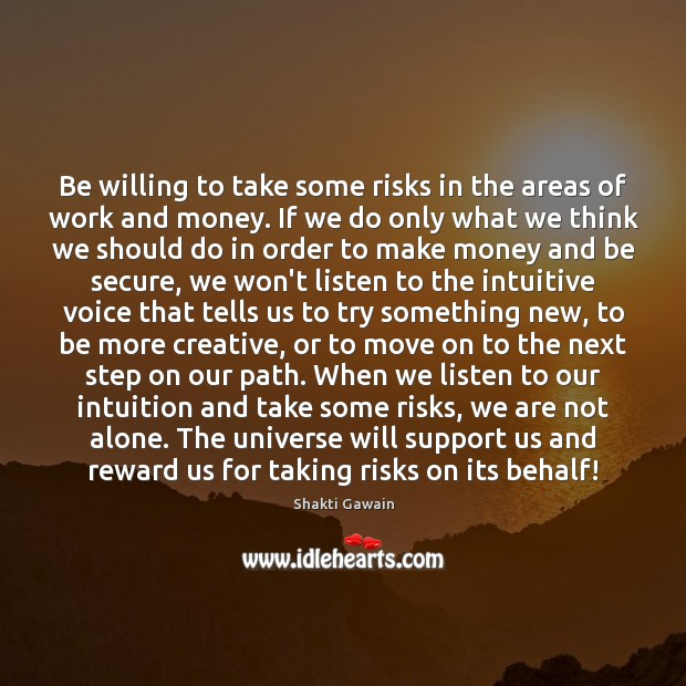 Be willing to take some risks in the areas of work and Image