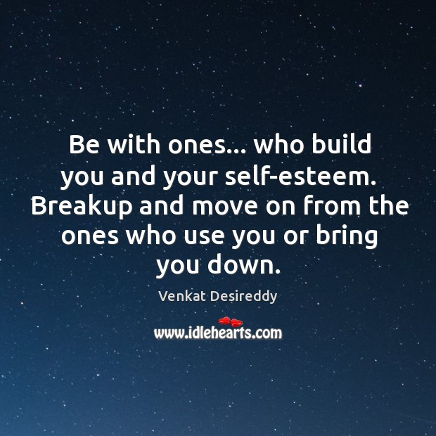 Image, Be with ones… who build you and your self-esteem.
