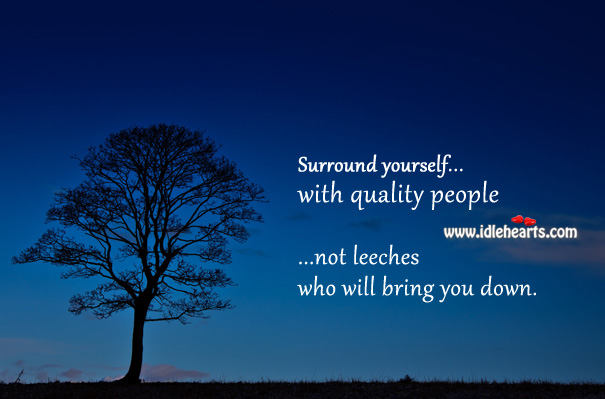 Surround yourself with quality people. Image
