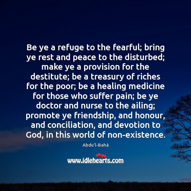 Be ye a refuge to the fearful; bring ye rest and peace Image