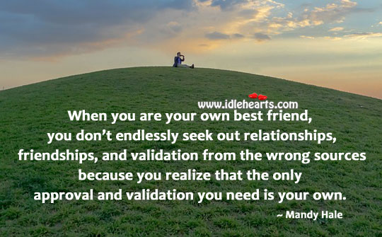 Be your own best friend. Mandy Hale Picture Quote