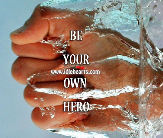 Image, Be your own hero.