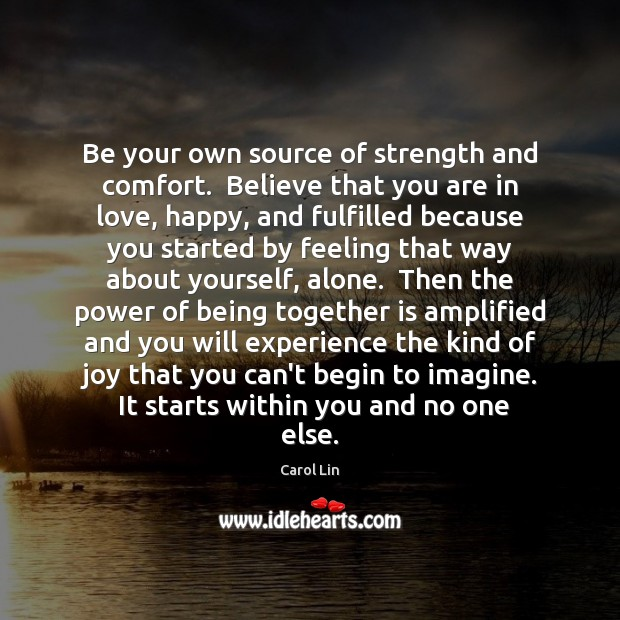 Image, Be your own source of strength and comfort.  Believe that you are