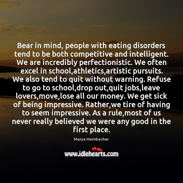 Bear in mind, people with eating disorders tend to be both competitive Image