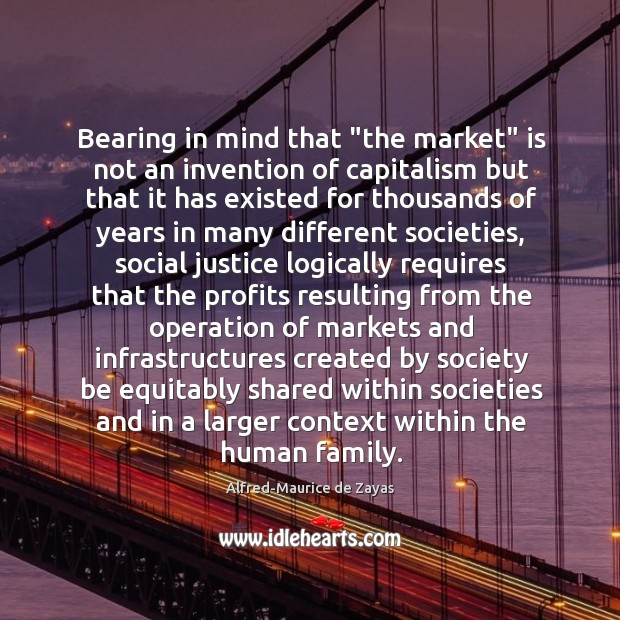 "Bearing in mind that ""the market"" is not an invention of capitalism Image"