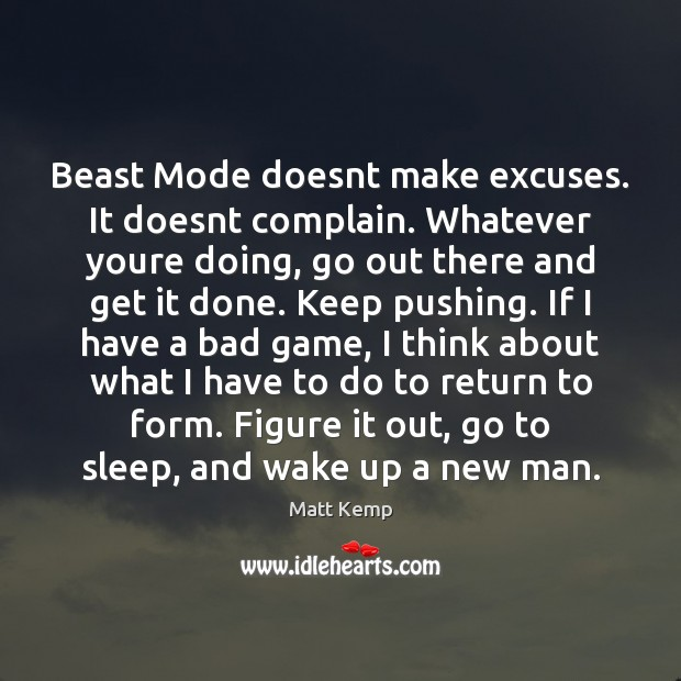 Image, Beast Mode doesnt make excuses. It doesnt complain. Whatever youre doing, go