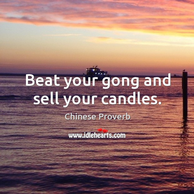 Image, Beat your gong and sell your candles.