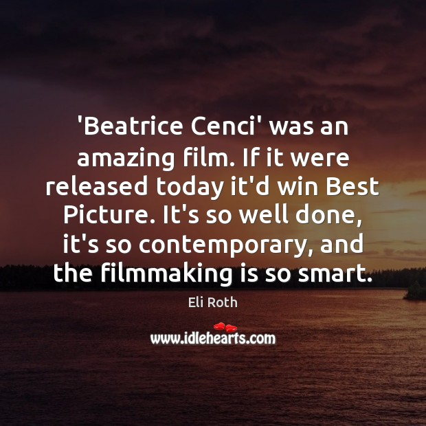 Image, 'Beatrice Cenci' was an amazing film. If it were released today it'd