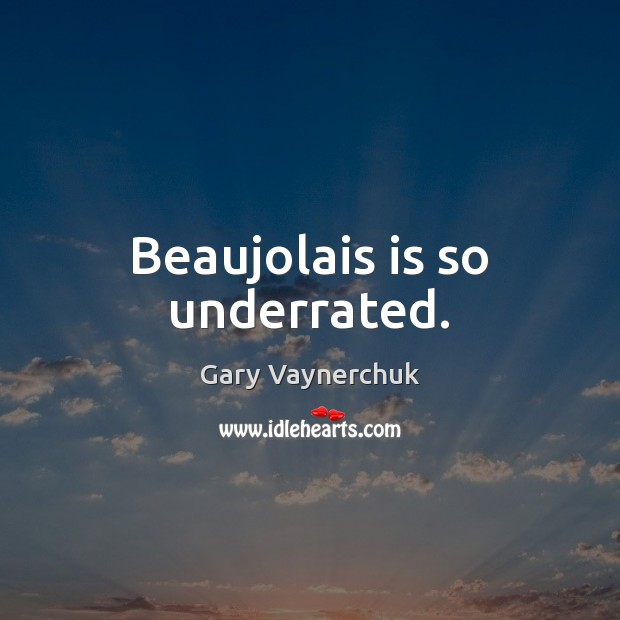 Beaujolais is so underrated. Image