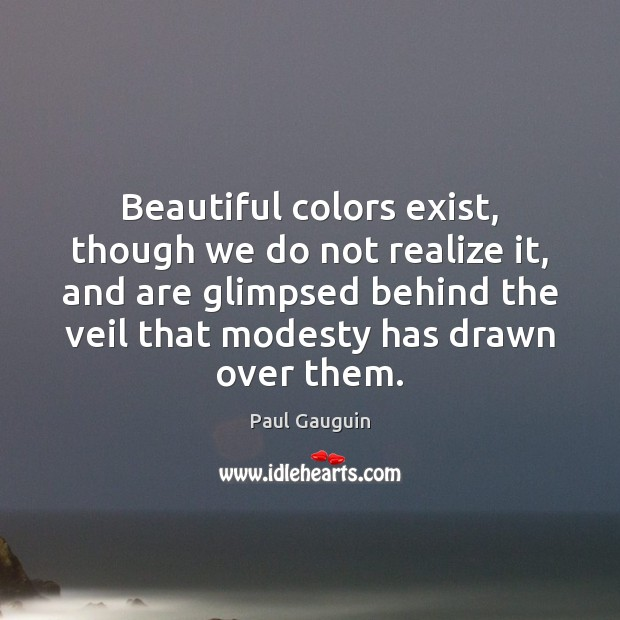 Image, Beautiful colors exist, though we do not realize it, and are glimpsed