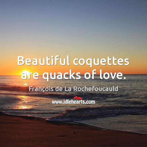 Image, Beautiful coquettes are quacks of love.