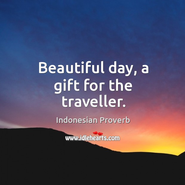 Beautiful day, a gift for the traveller. Indonesian Proverbs Image