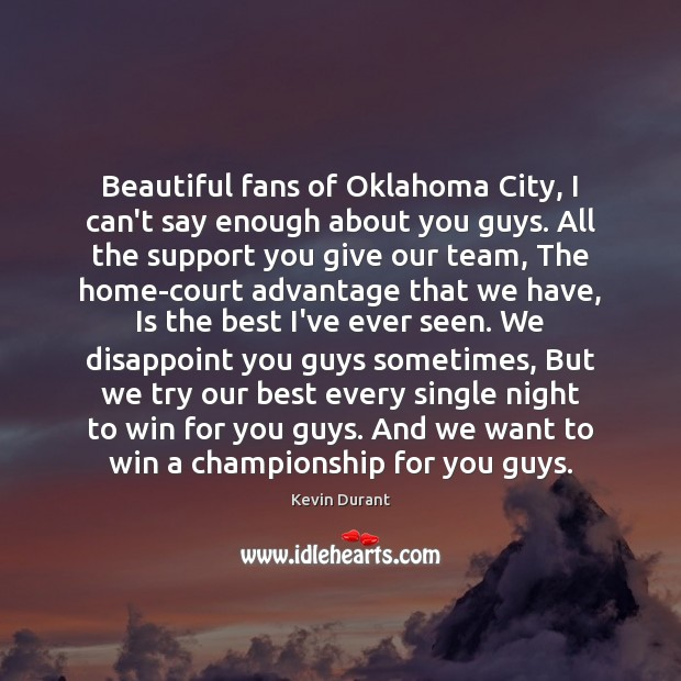 Image, Beautiful fans of Oklahoma City, I can't say enough about you guys.