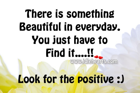 There is something beautiful in everyday. Image