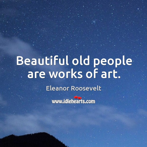 Image, Beautiful old people are works of art.