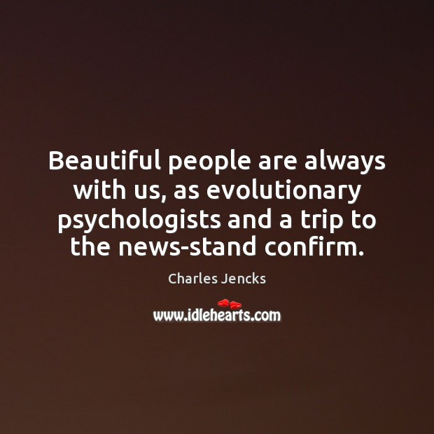 Beautiful people are always with us, as evolutionary psychologists and a trip Image