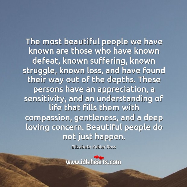 Beautiful people do not just happen Image