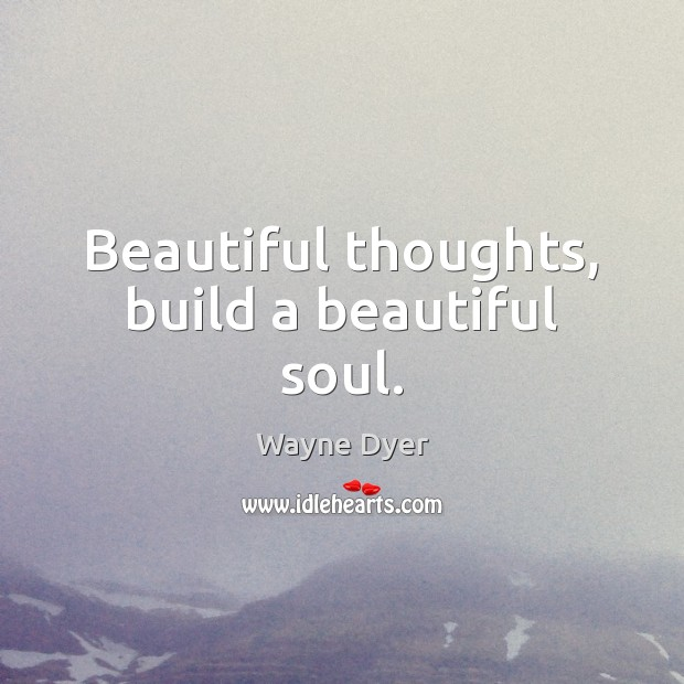 Image, Beautiful thoughts, build a beautiful soul.
