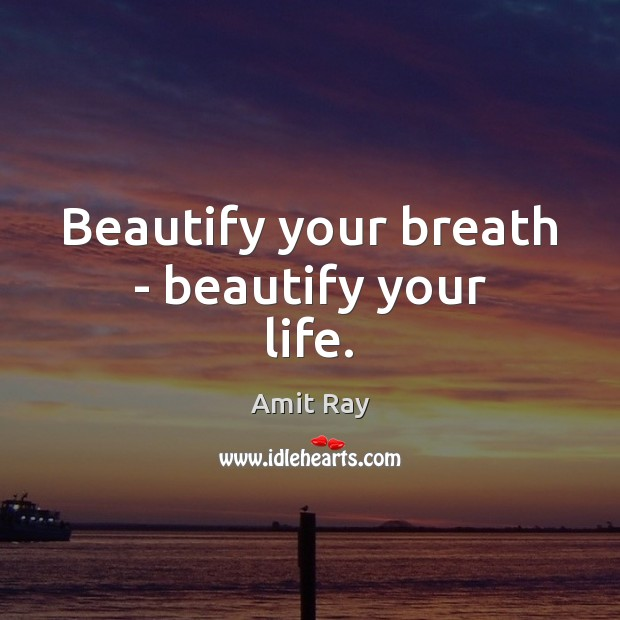 Image, Beautify your breath – beautify your life.
