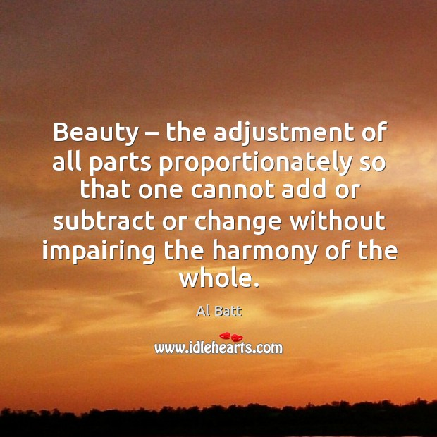 Image, Beauty – the adjustment of all parts proportionately so that one