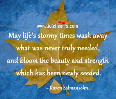 May life's stormy times wash away