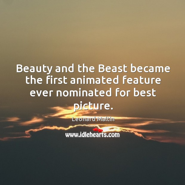 Beauty and the beast became the first animated feature ever nominated for best picture. Image